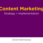 Content Marketing: Strategy + Implementation